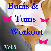 Bums & Tums Workout, Vol. 8 von Various Artists