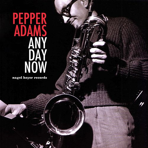 Any Day Now by Pepper Adams