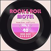 Rock and Roll Motel, Vol. 3 (40 Juke Box Heroes) von Various Artists