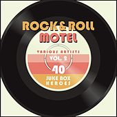 Rock and Roll Motel, Vol. 2 (40 Juke Box Heroes) von Various Artists