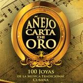Añejo Carta de Oro: 100 Joyas de la Música Tradicional Cubana by Various Artists