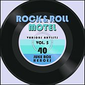 Rock and Roll Motel, Vol. 5 (40 Juke Box Heroes) von Various Artists