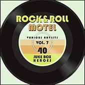 Rock and Roll Motel, Vol. 7 (40 Juke Box Heroes) von Various Artists