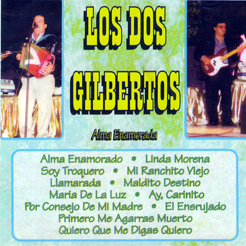 Alma Enamorada by Los Dos Gilbertos