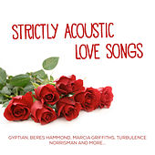 Strictly Acoustic Love Songs by Various Artists