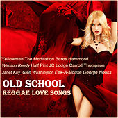 Old School Reggae Love Songs by Various Artists