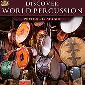 Discover World Percussion with ARC Music by Various Artists
