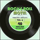 Rock and Roll Motel, Vol. 6 (40 Juke Box Heroes) von Various Artists