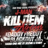 Kill Dem Sound (feat. Daddy Freddy & Blackout JA) by J. Man