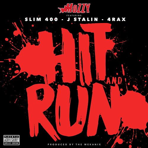 Hit and Run (feat. Slim 400, J. Stalin & 4rAx) - Single by Mozzy