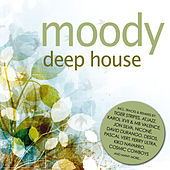 Moody Deep House by Various Artists
