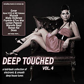 Deep Touched, Vol. 4 - Electronic & Smooth Deep House Tunes by Various Artists