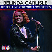 British Live Performance Series by Belinda Carlisle