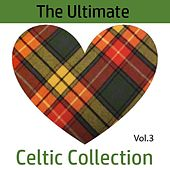The Ultimate Celtic Collection, Vol. 3 by Various Artists