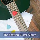 The Scottish Guitar Album by Various Artists