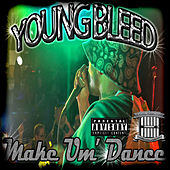 Make Um'Dance (Radio Version) - Single by Young Bleed