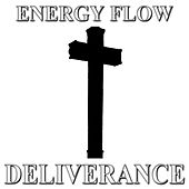 Deliverance by Energy Flow