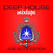 Deep House Mixtape, Vol. 3 (ADE 2015 Edition) by Various Artists