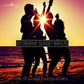 Recreative Sunset Breeze, Vol. 3 by Various Artists