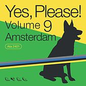 Yes, Please!, Vol. 9 (Amsterdam) by Various Artists