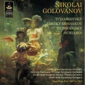 Golovanov conducts Rimsky-Korsakov; Tchaikovsky, Mussorgsky & Scriabin by Nicolai Golovanov