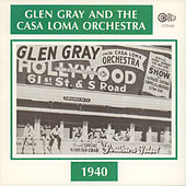 1940 by Glen Gray and The Casa Loma Orchestra
