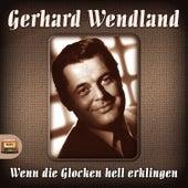 Wenn die Glocken hell erklingen by Gerhard Wendland