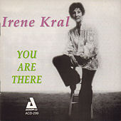 You Are There von Irene Kral