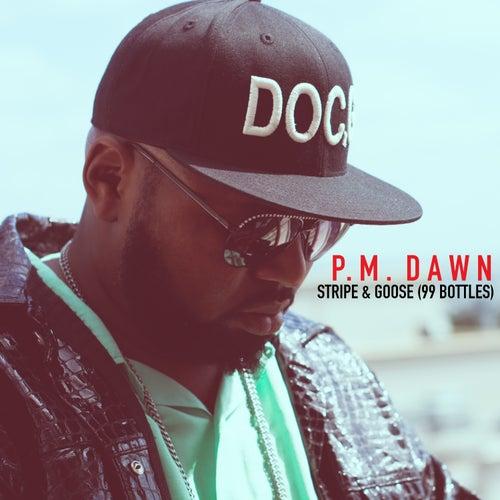 Stripe & Goose (99 Bottles) by P.M. Dawn