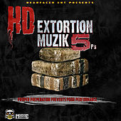 Extortion Muzik 5 by HD