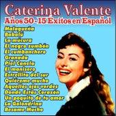Años 50 - 15 Éxitos en Español by Caterina Valente