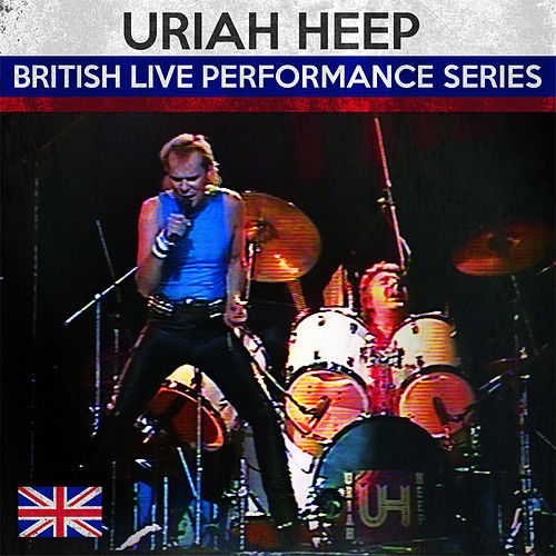 British Live Performance Series by Uriah Heep