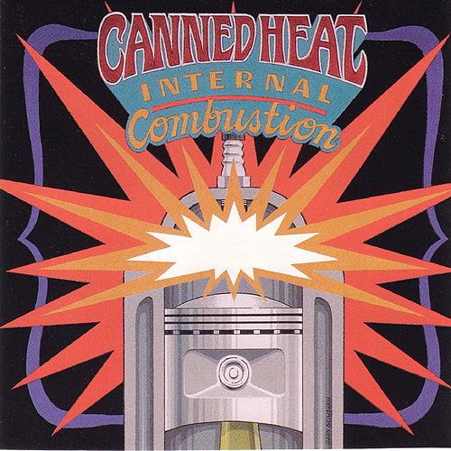 Internal Combustion (Original Recording Remastered) by Canned Heat