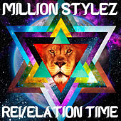 Revelation Time by Million Stylez