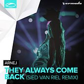 They Always Come Back (Sied van Riel Remix) by Arnej