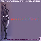 Humans and Synths by Various Artists