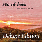 Build a Boat to the Sun (Deluxe Edition) von Sea of Bees