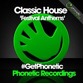 Classic House Festival Anthems by Various Artists