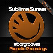 Sublime Sunset #bargrooves by Various Artists