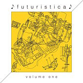 Futuristica, Vol. 1 (Future House Selection) by Various Artists