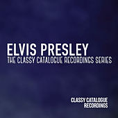 Elvis Presley - The Classy Catalogue Recordings Series von Elvis Presley
