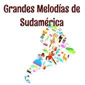 Grandes Melodías de Sudamérica by Various Artists