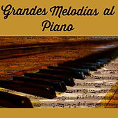 Grandes Melodías al Piano by Various Artists