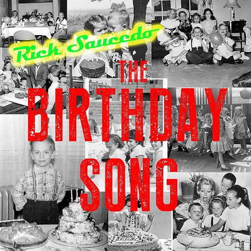 The Birthday Song by Rick Saucedo