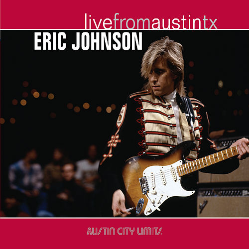 Live from Austin, TX: Eric Johnson von Eric Johnson