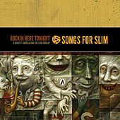 Songs for Slim: Rockin' Here Tonight – A Benefit Compilation for Slim Dunlap von Various Artists
