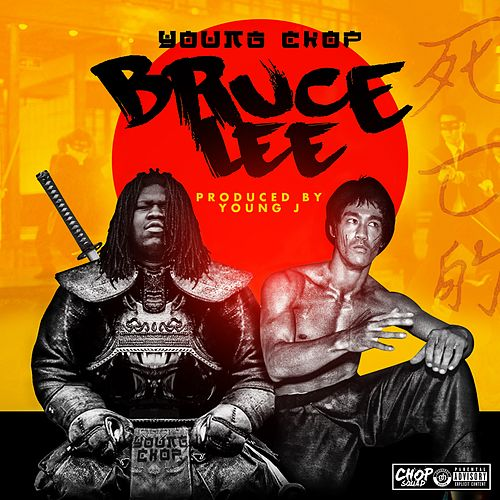 Bruce Lee - Single by Young Chop