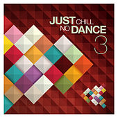 Just Chill: No Dance, Vol.3 by Various Artists