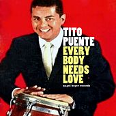 Everybody Needs Love by Tito Puente