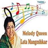 Melody Queen Lata Mangeshkar by Various Artists